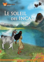 affiche le soleil des Incas spectacle Dream'up Productions